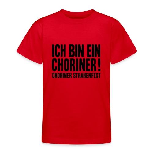 Ich bin ein Choriner! - Teenager T-Shirt