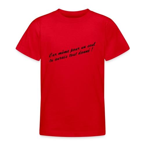 Car même pour un seul - T-shirt Ado