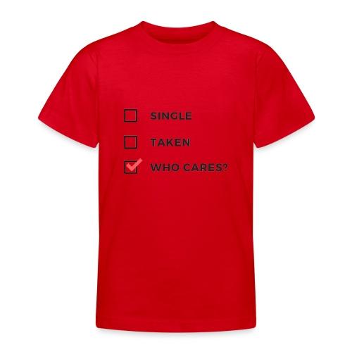 Wen interessiert es Single Vergeben Geschenk - Teenager T-Shirt
