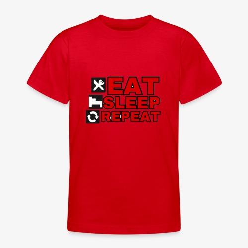 EAT SLEEP REPEAT T-SHIRT GOOD QUALITY. - Teenage T-Shirt