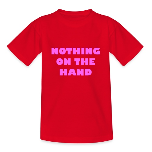 nothing on the hand roze - Teenager T-shirt