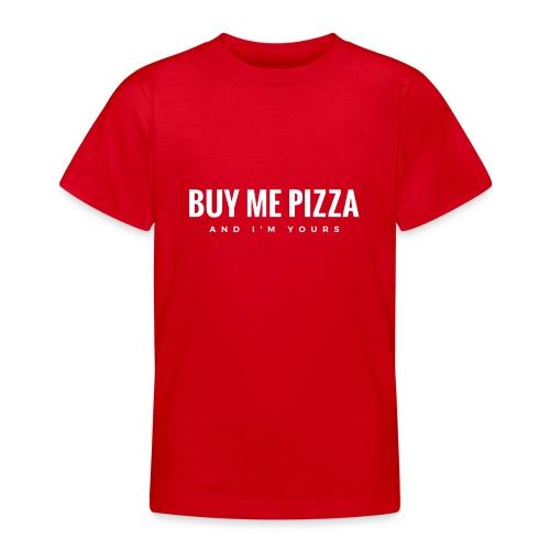 Kaufe mir Pizza - Teenager T-Shirt