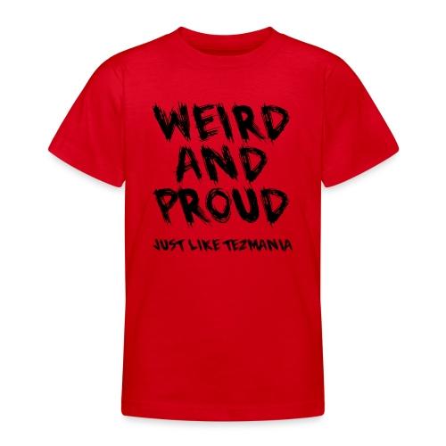 Weird and proud - T-shirt tonåring
