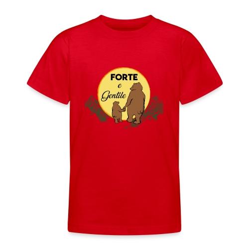 Forte e gentile - Maglietta per ragazzi