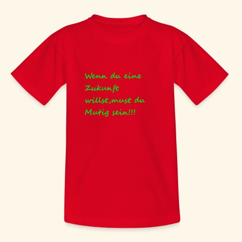 Zeig mut zur Zukunft - Teenage T-Shirt