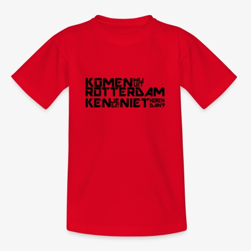 komen wij uit rotterdam - Teenager T-shirt