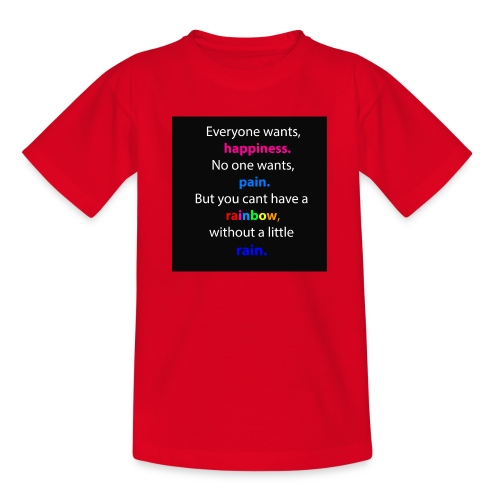 Everyone wants, happiness - Teenager T-Shirt
