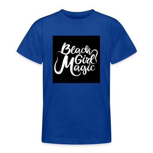 Black Girl Magic 1 White Text - Teenage T-Shirt