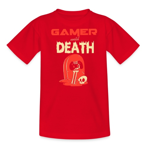 Gamer until Death - Teenager T-Shirt