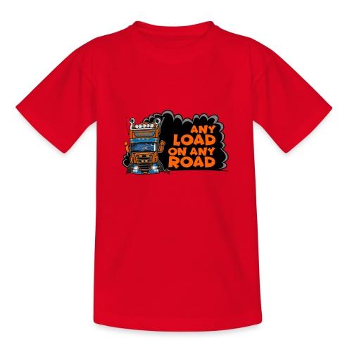 0323 any load on any road - Teenager T-shirt