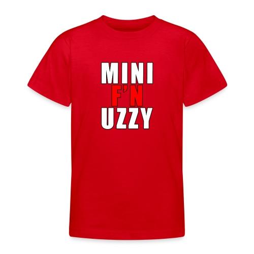 Mini F'N Uzzy - Teenage T-Shirt
