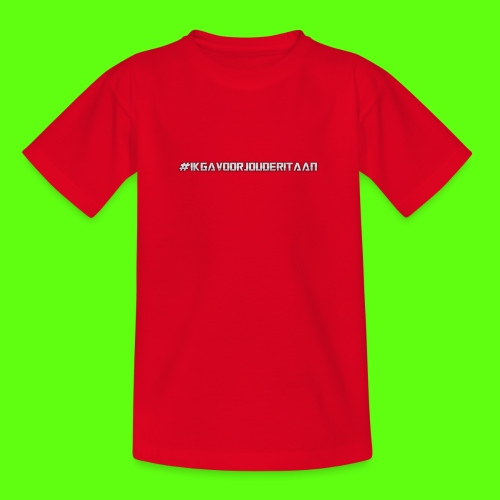 NIEUW! #IK GA VOOR JOU DE RIT AAN - Teenager T-shirt