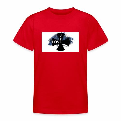 Love hate T SHIRT - Teenage T-Shirt