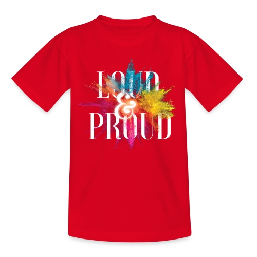loudandproud - Teenager T-Shirt