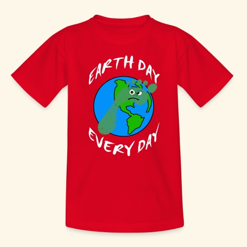 Earth Day Every Day - Teenager T-Shirt
