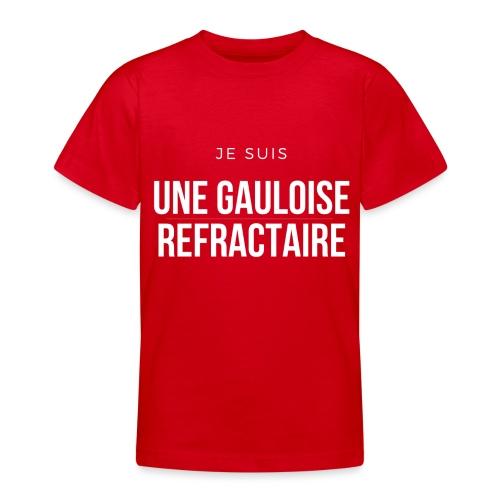 Je suis une gauloise réfractaire - T-shirt Ado