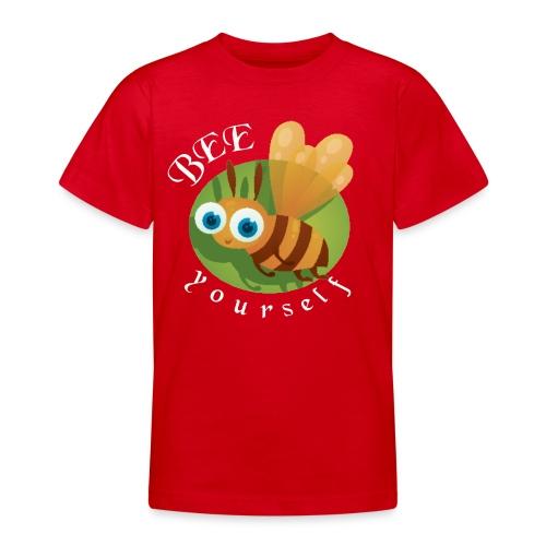 bee yourself - Teenager T-Shirt