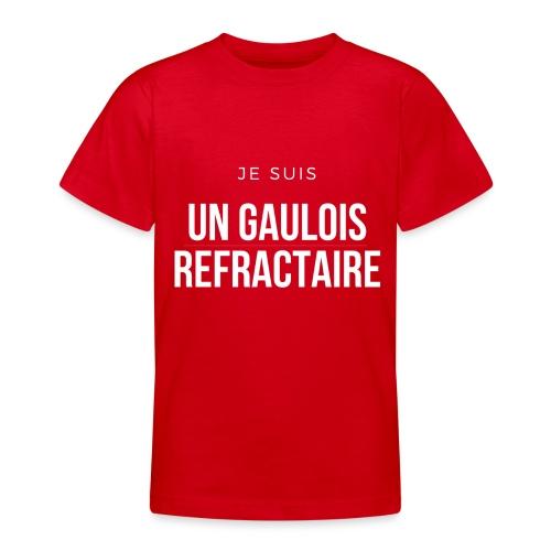 Je suis un gaulois réfractaire - T-shirt Ado