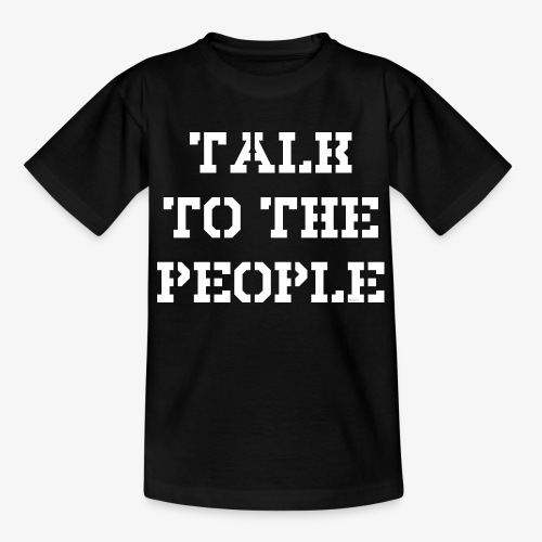 Talk to the people - weiß - Teenager T-Shirt