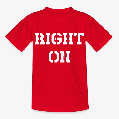 Right On - white - Teenager T-Shirt