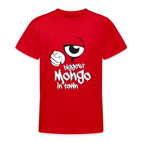 biggest mongo in town - Teenager T-Shirt