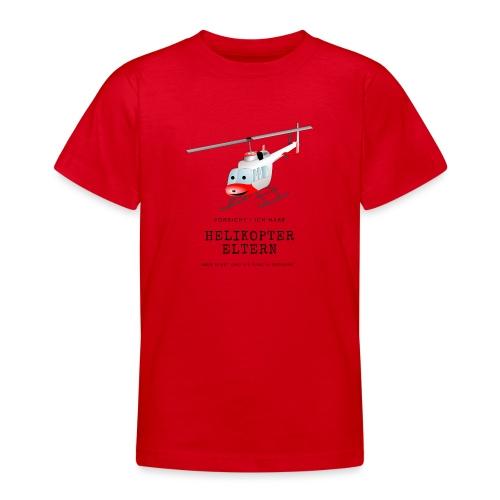Helikoptereltern - Teenager T-Shirt