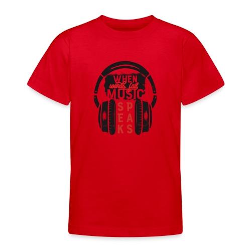 Music speaks - Teenager T-Shirt