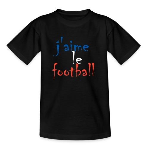 j' aime le football - Teenager T-Shirt