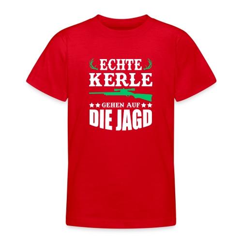 ECHTE KERLE GEHEN AUF DIE JAGD - Teenager T-Shirt