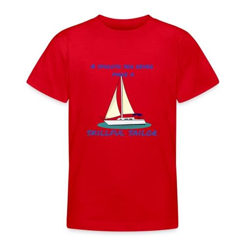 Skillful Sailor - Teenager T-Shirt