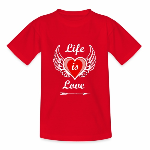Life is Love - Teenager T-Shirt