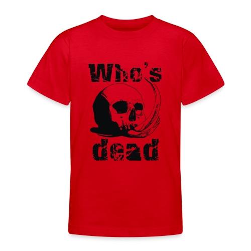Who's dead - Black - Maglietta per ragazzi