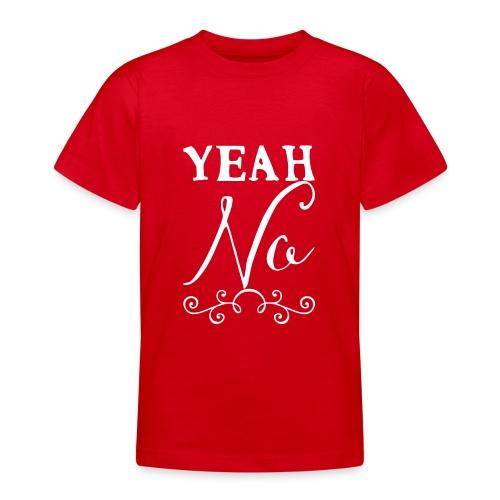 Yeah No - Teenage T-Shirt