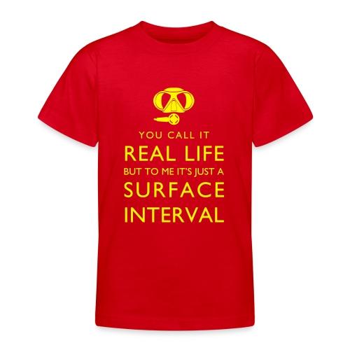 Real life vs surface interval - Teenager T-Shirt