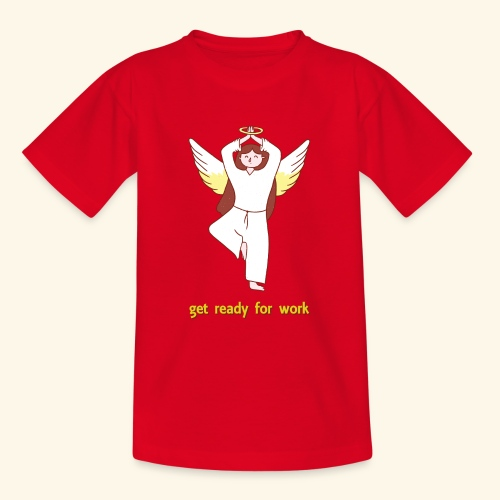 get ready for work Yoga Angel - Teenager T-Shirt