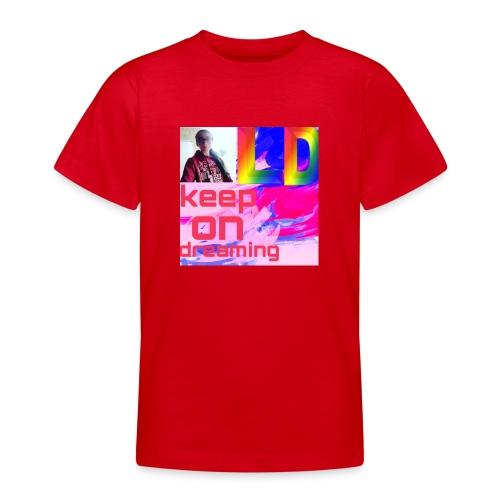 Keep on dreaming - Teenage T-Shirt