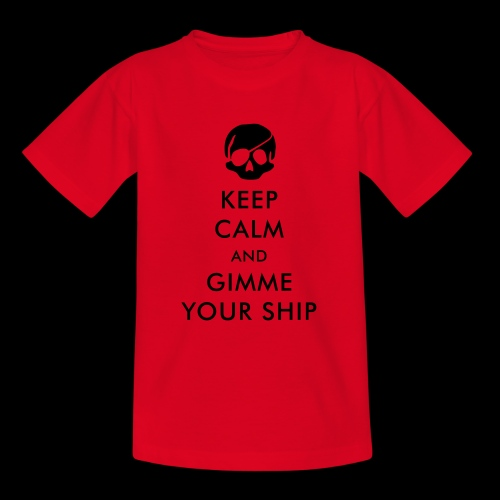 keep calm and gimme your ship - Teenager T-Shirt