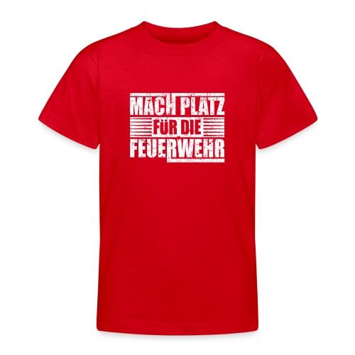 Mach Platz für die Feuerwehr - Geschenk - Teenager T-Shirt