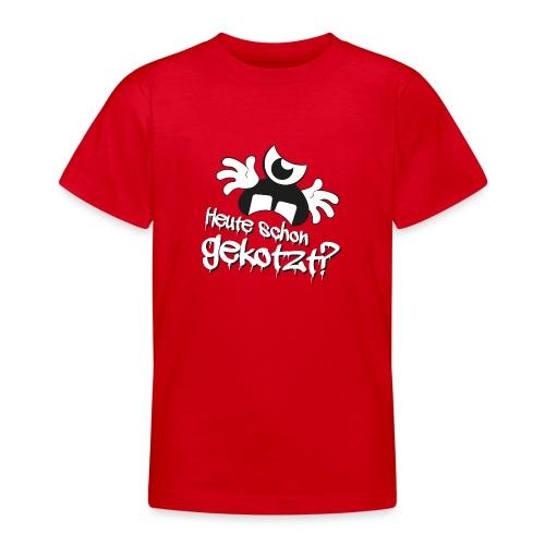Heute schon gekotzt? - Teenager T-Shirt