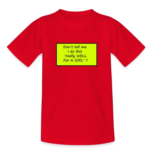 Do not tell me I really like this for a girl - Teenage T-Shirt