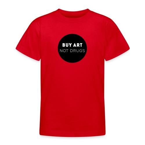 Buy Art Not Drugs - Nuorten t-paita