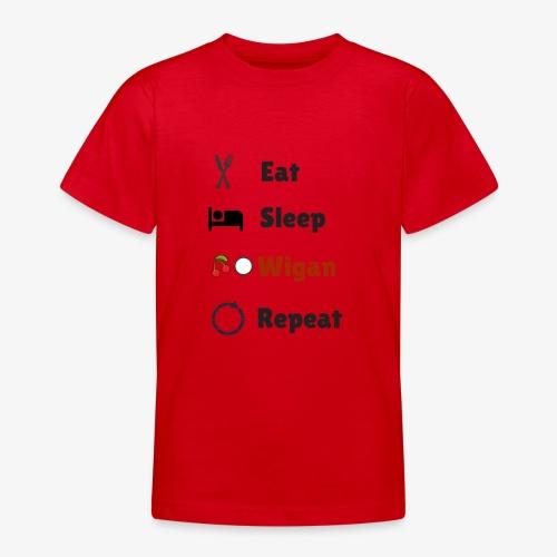 Eat Sleep Wigan Repeat - Teenage T-Shirt