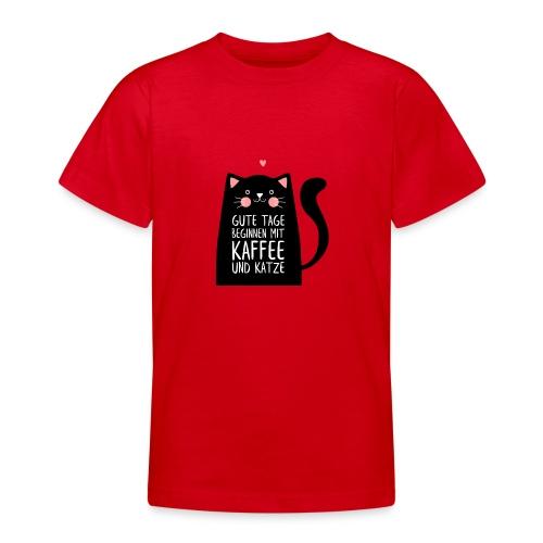 Gute Tage starten mit Kaffee und Katze - Teenager T-Shirt