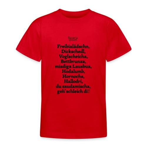 Bayrische Schimpfwörter Nr.2 - Teenager T-Shirt
