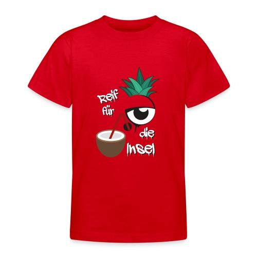 Reif für die Insel - Teenager T-Shirt