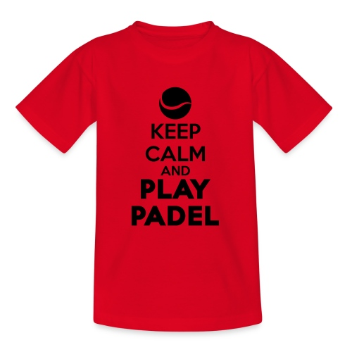 Keep Calm and Play Padel - Camiseta adolescente