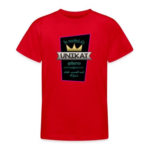 Unikat - Teenager T-Shirt