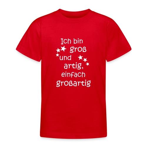 Ich bin gross - artig = großartig weiß - Teenager T-Shirt
