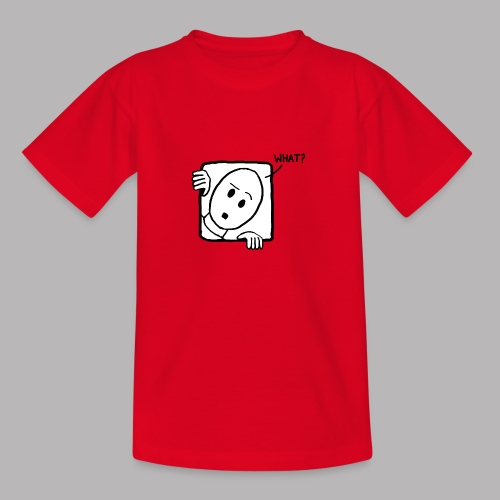 What? - Teenage T-Shirt