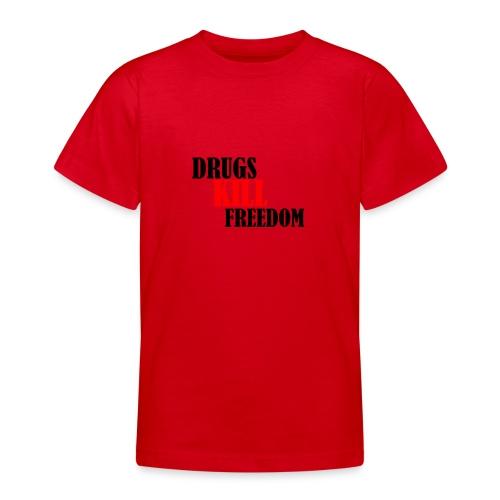 Drugs KILL FREEDOM! - Koszulka młodzieżowa